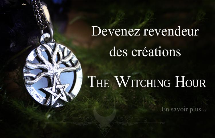 Devenez revendeur des créations The Witching Hour